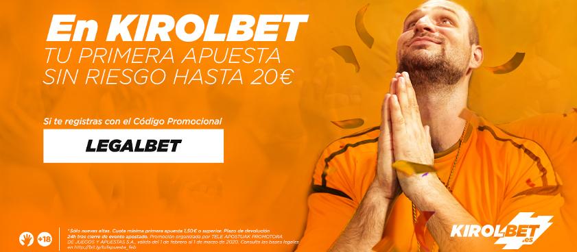 Promoción exclusiva Kirolbet - Legalbet. ¡Primera apuesta gratis hasta 20€!