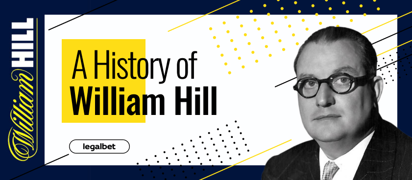William Hill: the story of the man whose name presents the largest bookmaker