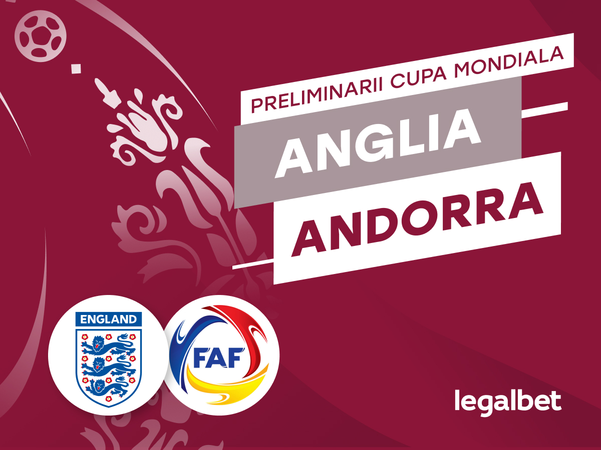 Cristian M: Anglia - Andorra, ponturi preliminarii CM 2022.
