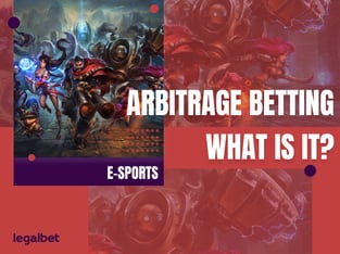 Legalbet.uk: Arbitrage Betting – What is it, and why is it so easy to do on E-Sports?.